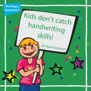 Just like motor skills development, children need to practise handwriting skills. They don't catch them like the flu!